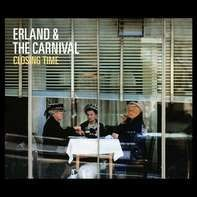 Erland And The Carnival - Closing Time