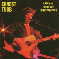 Ernest Tubb - Live At The Lonestar Cafe