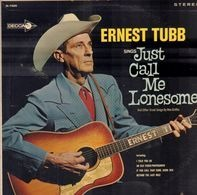 Ernest Tubb - Sings Just Call Me Lonesome (And Other Great Songs By Rex Griffin)