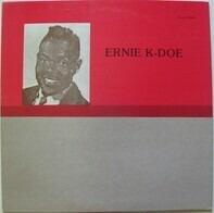 Ernie K-Doe - Ernie K-Doe