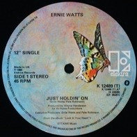 Ernie Watts - Just Holdin' On / Look In Your Heart
