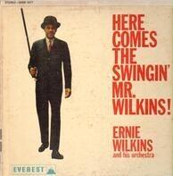 Ernie Wilkins - Here Comes the Swingin' Mr. Wilkins