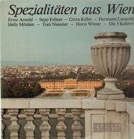 Ernst Arnold, Sepp Fellner, Greta Keller, ... - Spezialitäten aus Wien