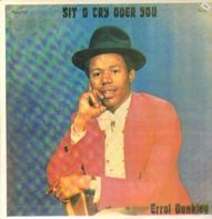 Errol Dunkley - Sit & Cry Over You