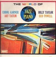 Erroll Garner , Art Tatum , Billy Taylor , Bud Powell - The World Of Jazz Piano