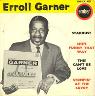 Erroll Garner - Stardust / She's Funny That Way / This Can't Be Love / Stompin' At The Savoy