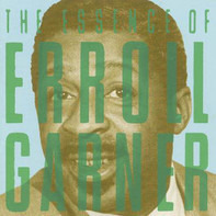 Erroll Garner - The Essence Of Erroll Garner
