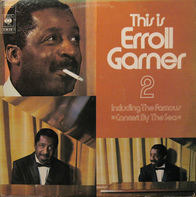 Erroll Garner - This Is Erroll Garner 2, Including The Famous 'Concert By The Sea'
