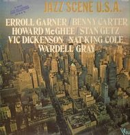 Erroll Garner / Benny Carter / Howard McGhee / Vic Dickenson / Wardell Gray / Stan Getz / Nat King - Jazz Scene U.S.A.