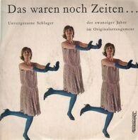 Erwin Hartung, Brigitte Mira... - Das waren noch Zeiten - Unvergessene Schlager der zwanziger Jahre