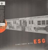 ESG - Come Away With