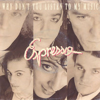 Espresso - Why Don't You Listen To My Music