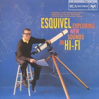 Esquivel And His Orchestra - Exploring New Sounds In Hi-Fi