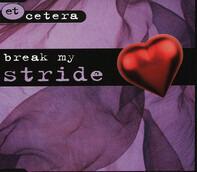 Et Cetera - Break My Stride