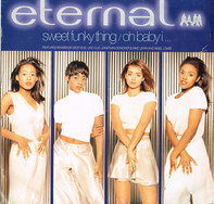 Eternal - Sweet Funky Thing / Oh Baby I ...