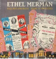 Ethel Merman - Red, Hot and Blue! / Stars In Your Eyes