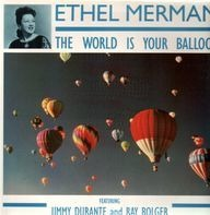 Ethel Merman - The World Is Your Balloon