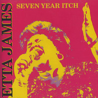 Etta James - Seven Year Itch