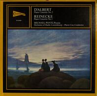 Eugen D'Albert / Carl Reinecke - Michael Ponti , Orchestra Of Radio Luxembourg • Pierre Cao - Piano Concerto No. 2 / Piano Concerto No.1