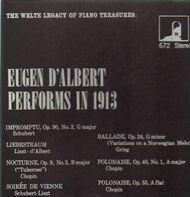 Eugen d'Albert - Prerforms in 1913: Schubert, Liszt, Chopin, Grieg
