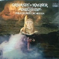 Eugene Ormandy Conducts Richard Wagner , The Philadelphia Orchestra - Volume 2