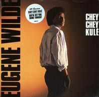 Eugene Wilde - Chey Chey Kulé / Gotta Get You Home Tonight (UK Remixes)