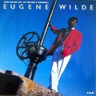 Eugene Wilde - Don't Say No