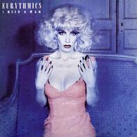 Eurythmics - I Need A Man