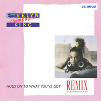 Evelyn King - Hold On To What You've Got