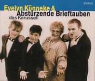 Evelyn Künneke & Abstürzende Brieftauben - Das Karussell