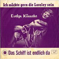 Evelyn Künneke - Das Schiff Ist Endlich Da / Ich Möchte Gern Die Loreley Sein