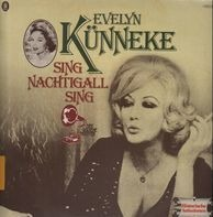 Evelyn Künneke - Sing,Nachtigall Sing...
