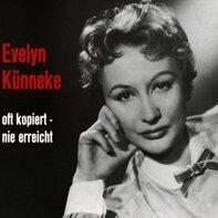 Evelyn Künneke - Oft Kopiert,Nie Erreicht