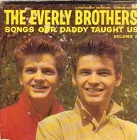 Everly Brothers - Songs Our Daddy Taught Us: Vol. II