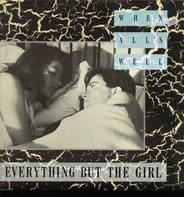 Everything But The Girl - When All's Well