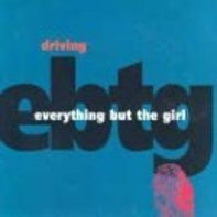 Everything But The Girl - Driving