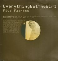 Everything But The Girl - Five Fathoms
