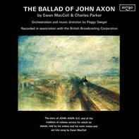 Ewan MacColl & Charles Parker , Peggy Seeger - The Ballad of John Axon