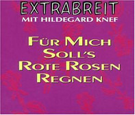 Extrabreit Mit Hildegard Knef - Für Mich Soll's Rote Rosen Regnen