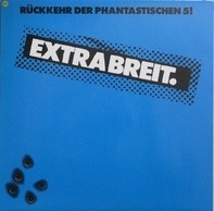 Extrabreit - Rückkehr Der Phantastischen 5!
