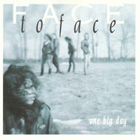 Face To Face - One Big Day