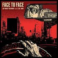 Face To Face - Say What You Want