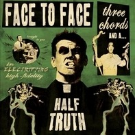 Face To Face - Three Chords And A Half..