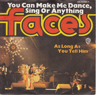 Faces / Rod Stewart - You Can Make Me Dance, Sing Or Anything