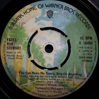 Faces / Rod Stewart - You Can Make Me Dance, Sing Or Anything / As Long As You Tell Him