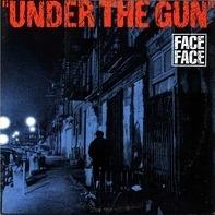 Face To Face - Under The Gun