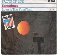 Facts Of Life - Sometimes / Love Is The Final Truth