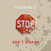 Fahrenheit - Don't Stop 99