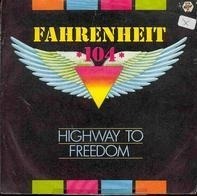 Fahrenheit 104 - Highway To Freedom