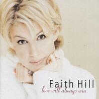 Faith Hill - Love Will Always Win
